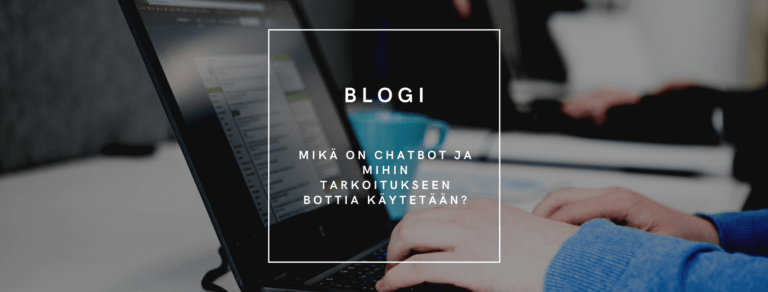Mikä on chatbot ja mihin tarkoitukseen bottia käytetään?